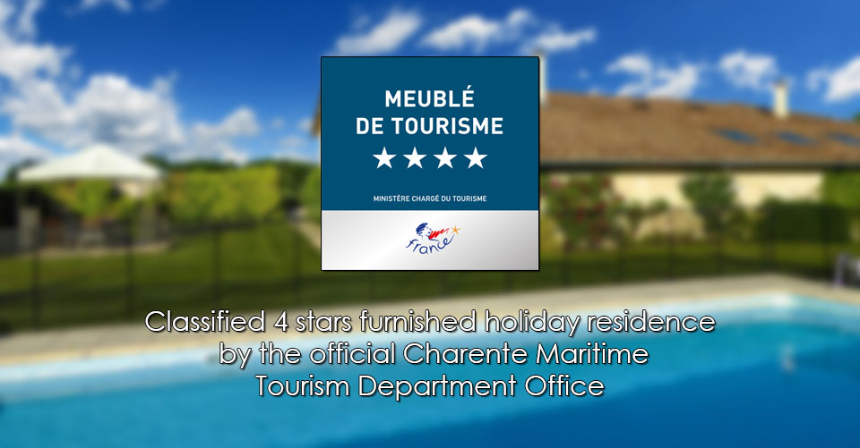 Classified 4 stars furnished holiday residence by the official Charente Maritime Tourism Department Office